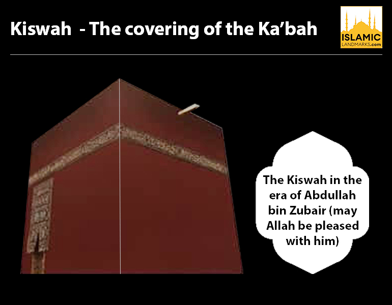 The Kiswah in the era of Abdullah bin Zubair (رضي الله عنه)